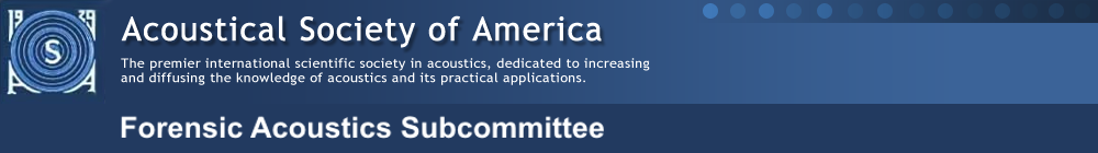 Acoustical Society of America - Forensic Acoustics Subcommittee